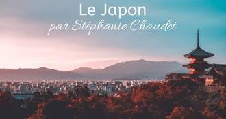 Le Japon vu par Stéphanie Chaudet, entre tradition et modernité