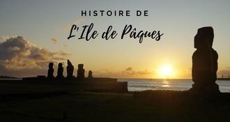 L'Ile de Pâques : À la découverte de son riche passé