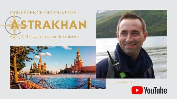 Conférence Découverte n° 12 : Croisière Astrakhan