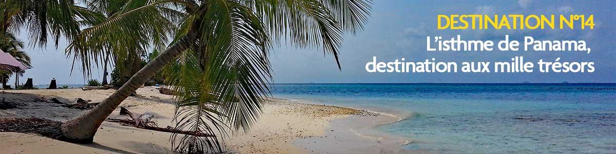 14ème destination : L'isthme de Panama, destination aux mille trésors