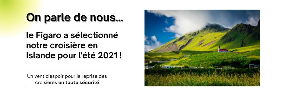 Notre croisière Islande sélectionnée par les journalistes du Figaro