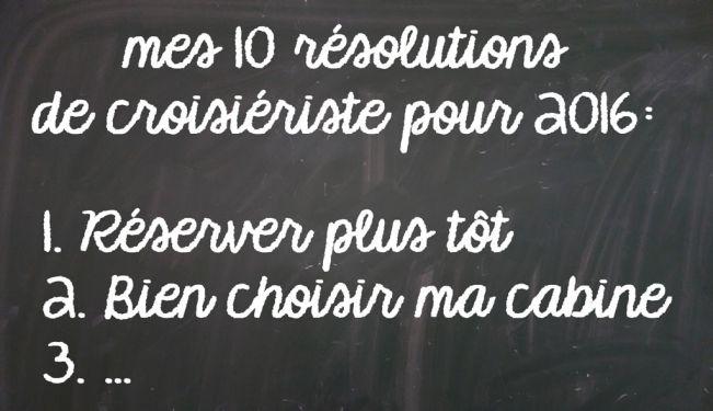 10 bonnes résolutions de croisiériste pour l'année 2016