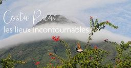 Les lieux incontournables du Costa Rica à visiter lors d'une croisière