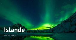 Destination n°2 : Islande, volcans, fjords et glaciers à perte de vue