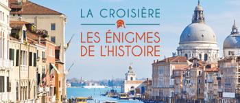 Embarquez pour une croisière au cœur des enigmes de l'Histoire en compagnie de Franck Ferrand, Serge Legat et Clémentine Portier-Kaltenbach du 23 au 30 septembre 2016.