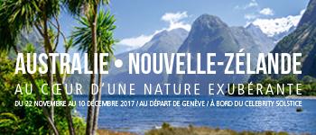 Partez pour une croisière en Australie et en Nouvelle-Zélande à bord du Celebrity Solstice. Départ en novembre 2017 depuis Genève.