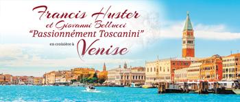 Une croisière à Venise sous le signe de la musique et du théâtre, avec Francis Huster, Giovanni Bellucci et Steve Suissa.