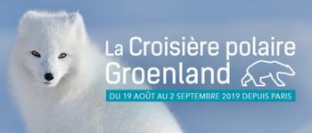 Durant 2 semaines, profitez de paysages et de rencontres époustouflantes au cours de l'édition 2019 de la croisière polaire Groenland.