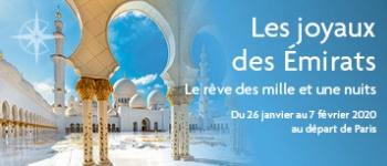 En compagnie de 3 conférenciers et une équipe d'accompagnement francophone, partez pour une croisière aux Emirats à la découverte de Dubaï, Abou Dabi, Doha…