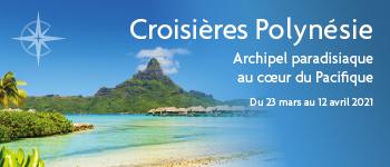 Partez en croisière en Polynésie,au départ de Genève, et découvrez cet archipel d'îles, toutes paradisiaque, Croisières d'exception vous accompagne