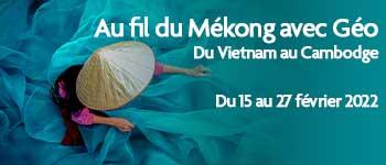 Envie d'une croisière le long du Mékong ? Voyages d'exception vous propose de découvrir une destination unique et sublime, en partenariat avec Géo