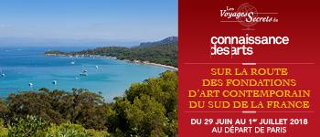 Partez sur les pas des fondations d'art contemporain du sud de la France avec Connaissance des Arts